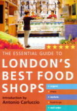 The Essential Guide to London's Best Food Shops, Stephanie Donaldson