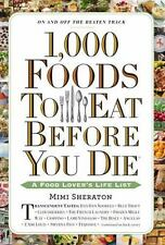 1,000 Foods To Eat Before You Die: A Food Lover's Life List by Sheraton, Mimi