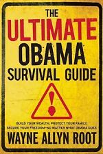 The Ultimate Obama Survival Guide: How to Survive, Thrive, and Prosper During O