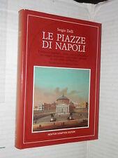 LE PIAZZE DI NAPOLI Sergio Delli Michele Prisco Newton Compton 1994 storia libro