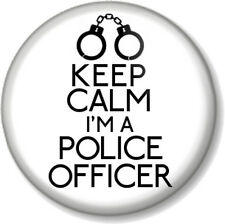 """KEEP CALM I'M A POLICE OFFICER 1"""" 25mm Pin Button Badge Job Profession Law Funny"""