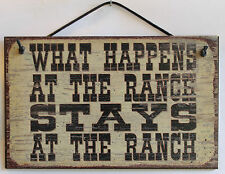Ranch Sign What Happens Stays at Country Rural Farm Cowboy Cowgirl Decor Plaque