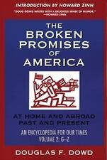 The Broken Promises of America: At Home and Abroad, Past and Present- An Encyclo