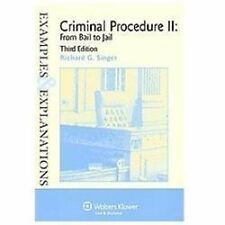 Criminal Procedure ll: From Bail to Jail (Examples & Explanations), 3rd Edition,