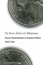 To Serve God and Mammon: Church-state Relations in American Politics (Religion a