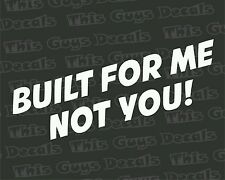 Built for me not you decal jdm vinyl turbo window car stickers boost custom race