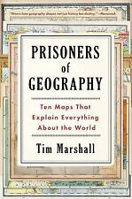 Prisoners of Geography : Ten Maps That Explain Everything about the World by...