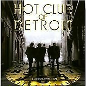 Hot Club Of Detroit-Its About That Time CD NEW