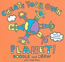 Todd Parr Create Your Own Planet by Todd Parr (2010, Print, Other)