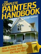 The Complete Painters Handbook: How to Paint Your House Inside and Out-The Right