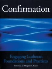 Confirmation Engaging Lutheran Foundations and Practices, Krych, Margaret A., Go