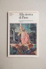 PIERO DELLA FRANCESCA - Alla ricerca di Piero  - Electa - 1990