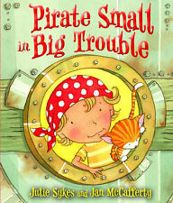 Pirate Small in Big Trouble, Sykes, Julie, New Book