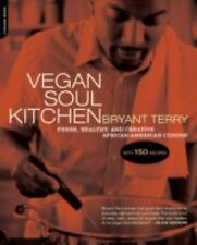 Vegan Soul Kitchen : Fresh, Healthy, and Creative African-American Cuisine by...