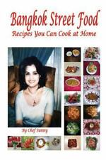 Bangkok Street Food Recipes You Can Cook at Home by Sunny Mach (2015, Paperback)