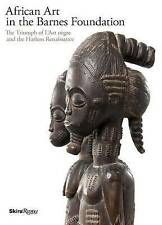 African Art in the Barnes Foundation: The Triumph of L'Art Negre and the...