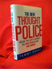 THE NEW THOUGHT POLICE: Inside the Left's Assault on Free. Tammy Bruce; Hardback