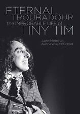 Eternal Troubadour: The Improbable Life Of Tiny Tim, Martell, Justin