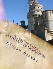 Le Château de Pierrefonds : Il était une Fois ... by Kieran Bravac (2014,...