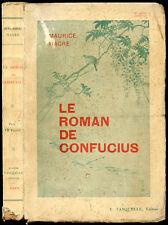 Maurice Magre : LE ROMAN DE CONFUCIUS - La Lumière de la Chine - 1927