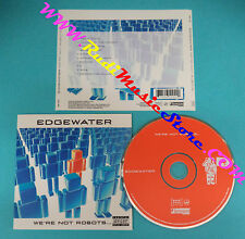 CD EDGEWATER We're not robots 2006 FOREVERGREEN RMK2-61092 (Xs8) no lp mc dvd