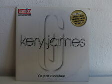 CD SINGLE KERY JAMES Y a pas d couleur 0927 43392 5