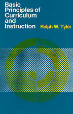 Basic Principles of Curriculum and Instruction by Ralph W. Tyler (Paperback,...