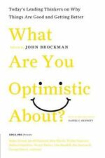 What Are You Optimistic About?: Today's Leading Thinkers on Why Things Are Good