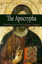 The Apocrypha : Translated Out of the Original Tongues (2014, Paperback)