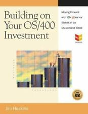 Building on Your OS400 Investment: Moving Forward with IBM eServer iSeries in an