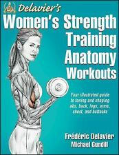 Delavier's Women's Strength Training Anatomy Workouts by Frederic Delavier and M