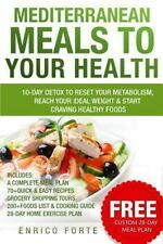 Mediterranean Meals to Your Health: 10-Day Detox to Reset Your Metabolism,...