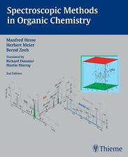 Spectroscopic Methods in Organic Chemistry by M. Hesse