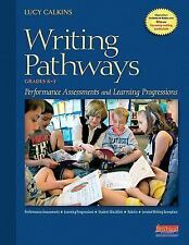 Writing Pathways : Performance Assessments and Learning Progressions, Grades...