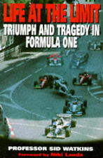 Life at the Limit: Triumph and Tragedy in Formula One by Sid Watkins...