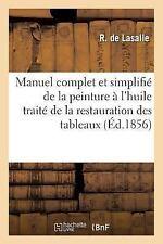 Manuel Complet et Simplifie de la Peinture a l'Huile Traite de la...
