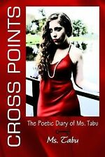 Cross Points : The Poetic Diary of Ms. Tabu by Ms. Tabu and Tabitha Long...