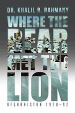 Where the Bear Met the Lion : Afghanistan 1978-92 (2014, Paperback)
