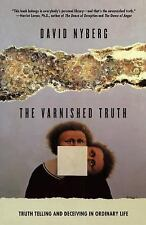 The Varnished Truth : Truth Telling and Deceiving in Ordinary Life by David...