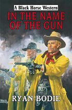 In the Name of the Gun Ryan Bodie Very Good Book