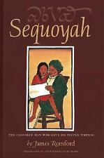 Sequoyah : The Cherokee Man Who Gave His People Writing by James Rumford...