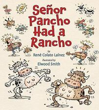 Señor Pancho Had a Rancho by René Colato Laínez (2014, Picture Book)