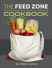NEW - The Feed Zone Cookbook: Fast and Flavorful Food for Athletes