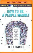 How to Be a People Magnet: Finding Friends_and Lovers_and Keeping Them for Life
