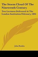 The Storm Cloud Of The Nineteenth Century: Two Lectures Delivered At The London