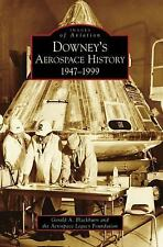 Images of Aviation: Downey's Aerospace History : 1947-1999 by Gerald A....