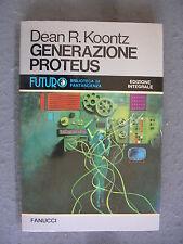 FUTURO # 35 - DEAN R. KOONTZ - GENERAZIONE PROTEUS - FANUCCI - QS.OTTIMO - LIB45