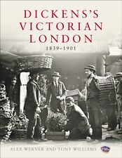 Dickens's Victorian London, 1839 - 1901 (Hardcover), Werner, Alex. 9780091943738
