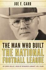 The Man Who Built the National Football League by Chris Willis (2014, Paperback)