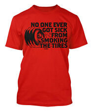 No One Ever Got Sick From Smoking The Tires Men's T-shirt